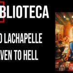 David LaChapelle – Heaven to Hell